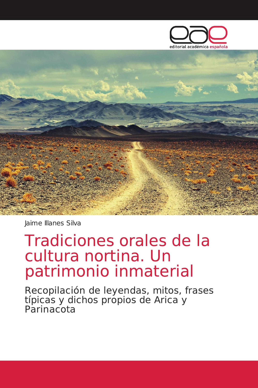 Tradiciones orales de la cultura nortina. Un patrimonio inmaterial