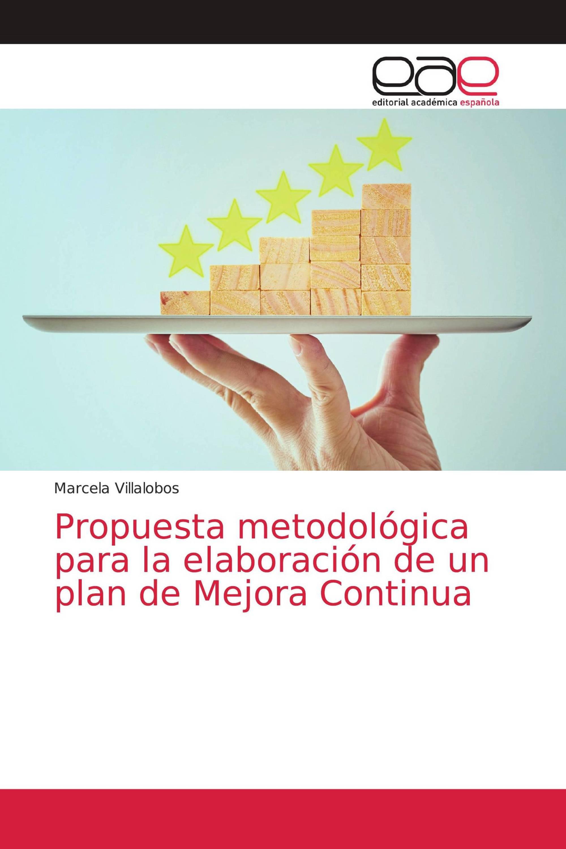 Propuesta metodológica para la elaboración de un plan de Mejora Continua
