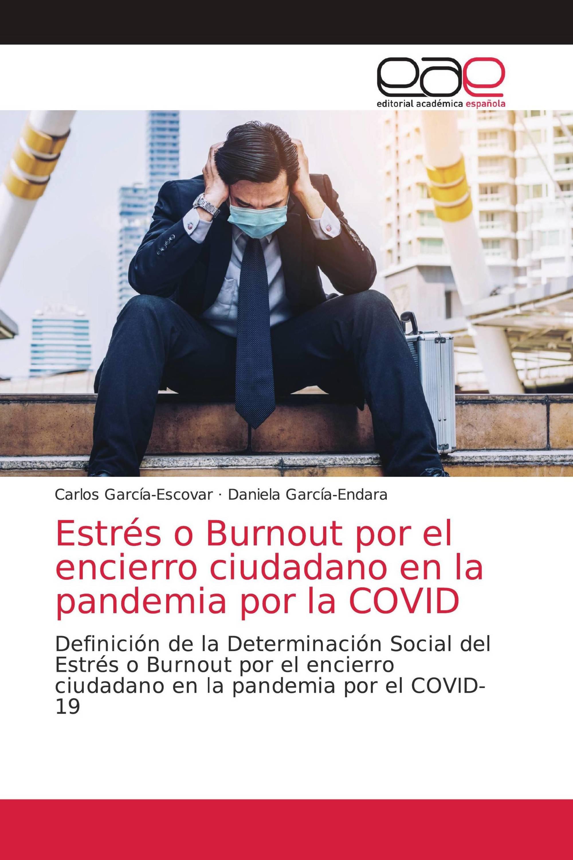 Estrés o Burnout por el encierro ciudadano en la pandemia por la COVID