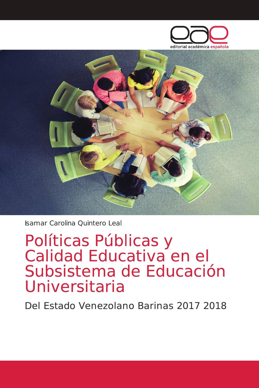 Políticas Públicas y Calidad Educativa en el Subsistema de Educación Universitaria