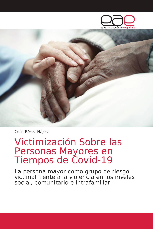 Victimización Sobre las Personas Mayores en Tiempos de Covid-19