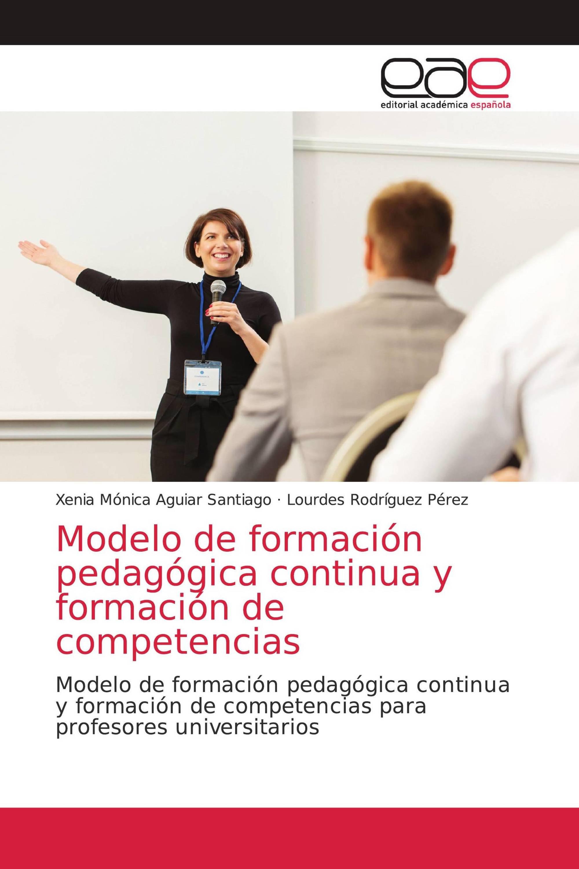 Modelo de formación pedagógica continua y formación de competencias