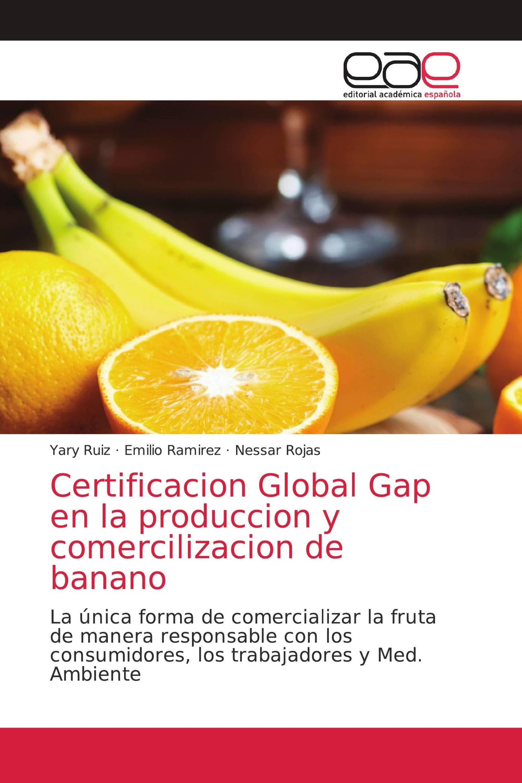 Certificacion Global Gap en la produccion y comercilizacion de banano