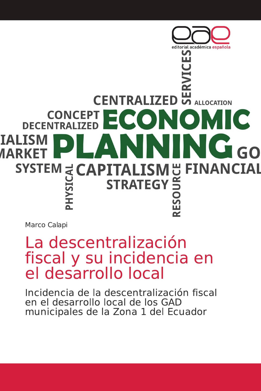 La descentralización fiscal y su incidencia en el desarrollo local