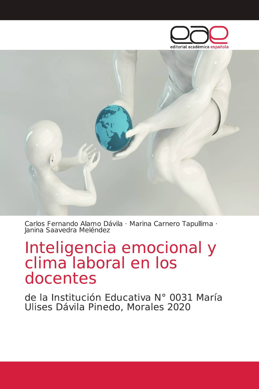 Inteligencia emocional y clima laboral en los docentes