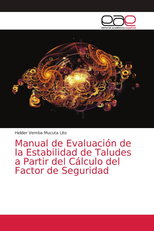Manual de Evaluación de la Estabilidad de Taludes a Partir del Cálculo del Factor de Seguridad