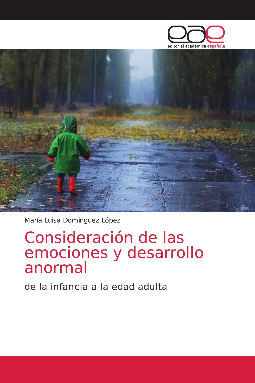 Consideración de las emociones y desarrollo anormal