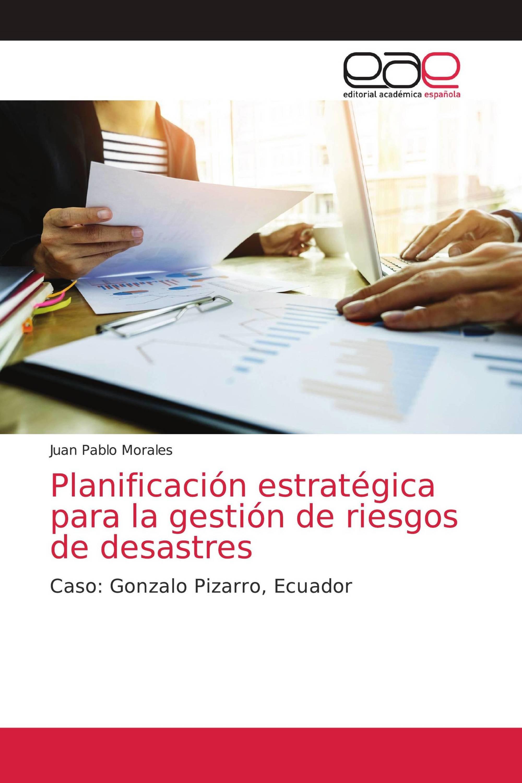 Planificación estratégica para la gestión de riesgos de desastres