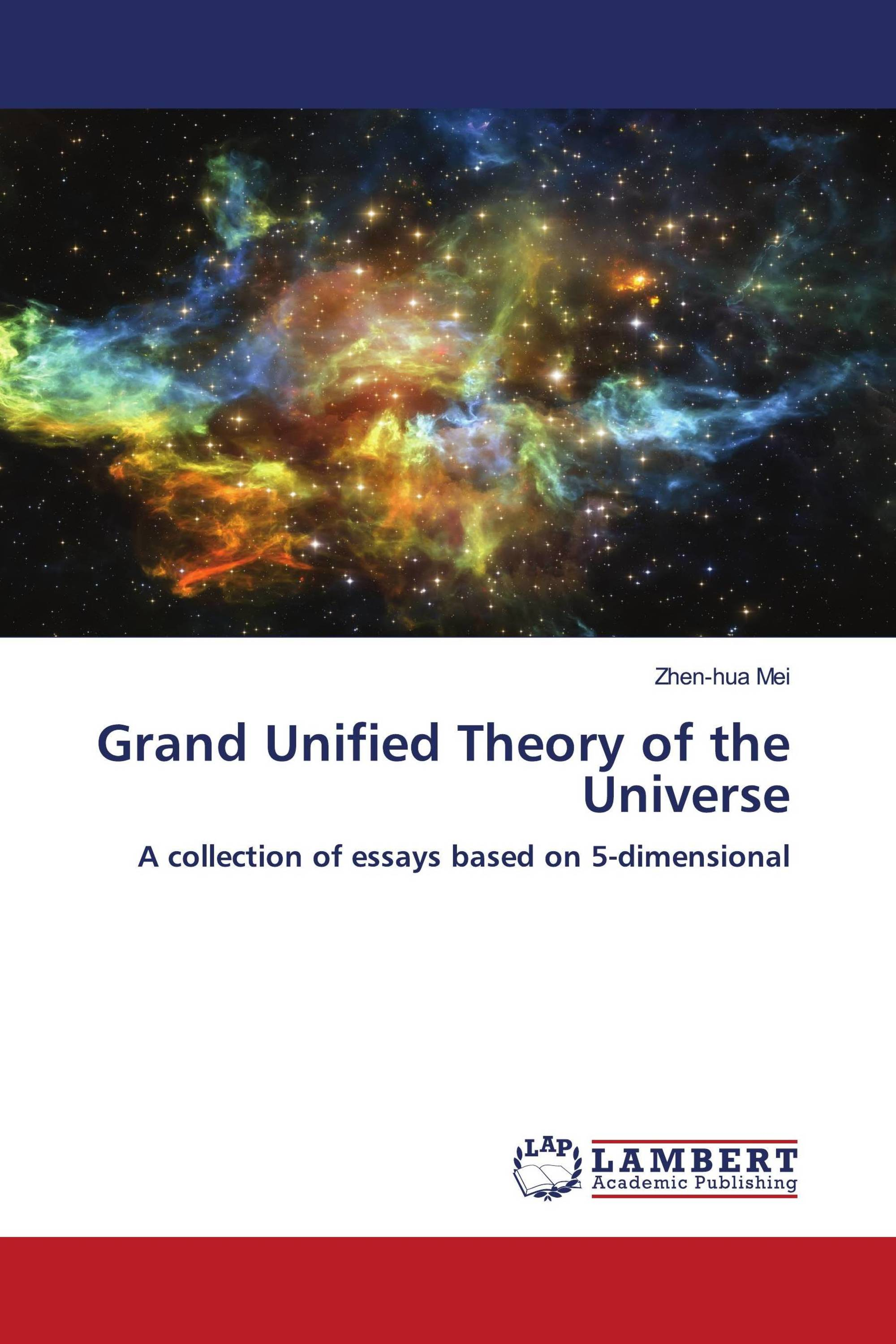 Grand Unified Theory of the Universe