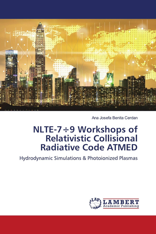 NLTE-7÷9 Workshops of Relativistic Collisional Radiative Code ATMED