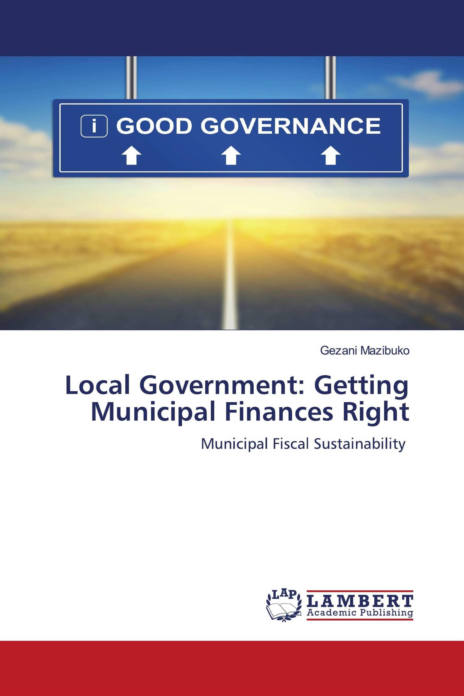 Local Government: Getting Municipal Finances Right