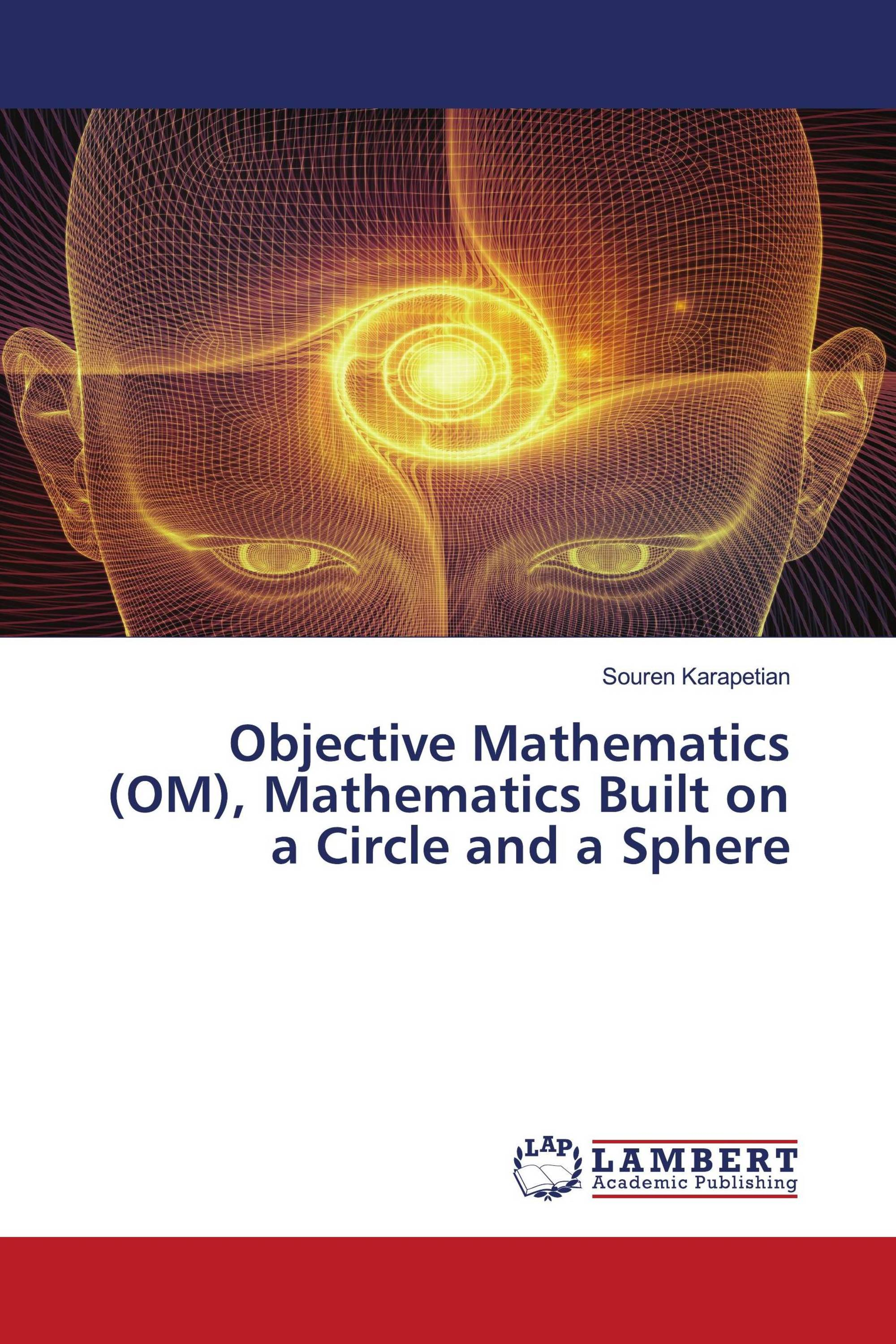 Objective Mathematics (OM), Mathematics Built on a Circle and a Sphere