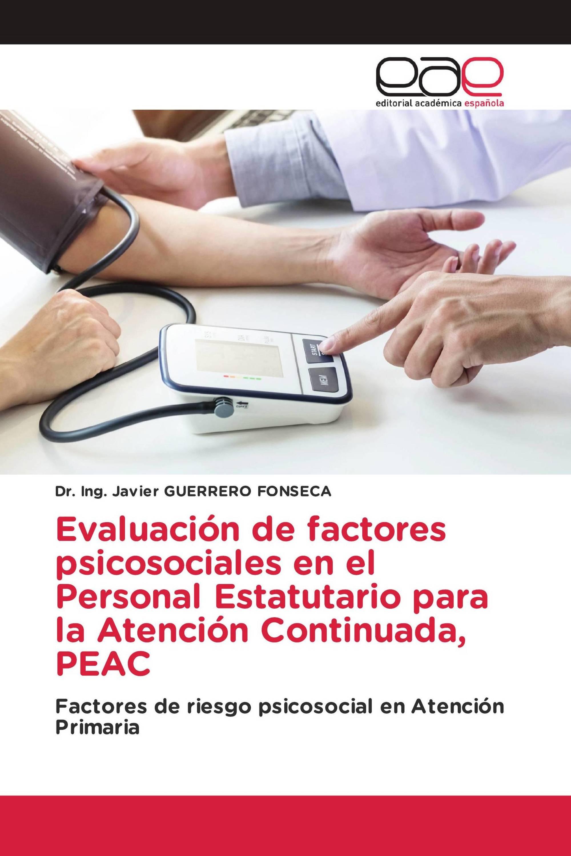 Evaluación de factores psicosociales en el Personal Estatutario para la Atención Continuada, PEAC