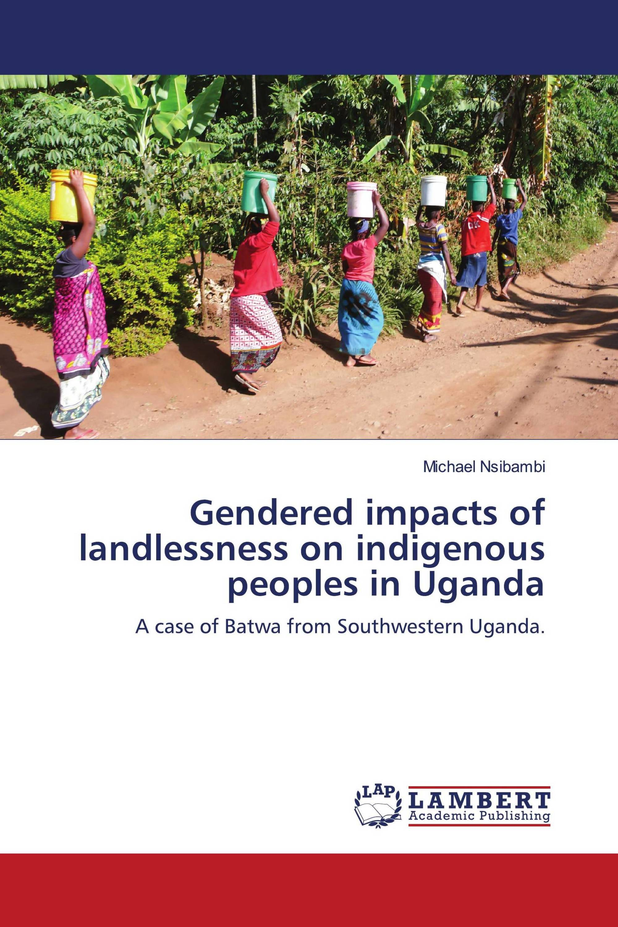 Gendered impacts of landlessness on indigenous peoples in Uganda