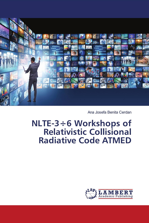 NLTE-3÷6 Workshops of Relativistic Collisional Radiative Code ATMED