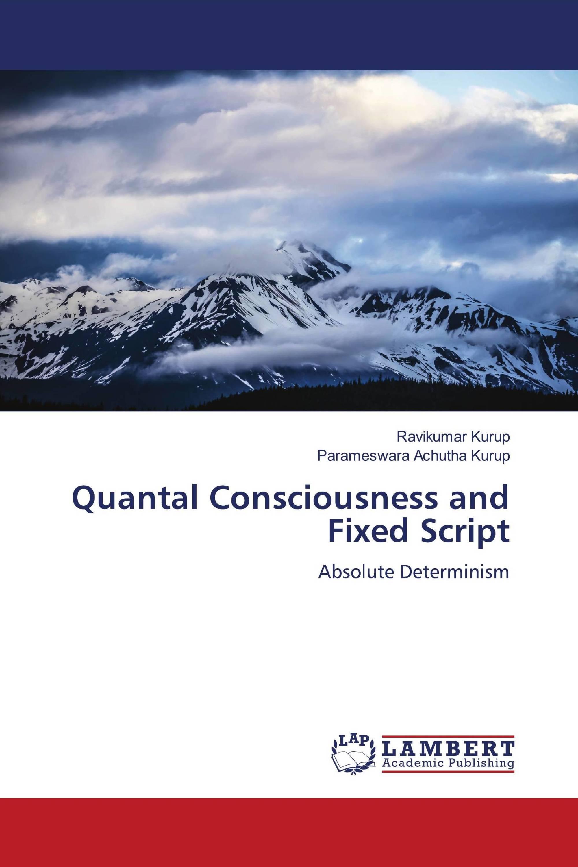 Quantal Consciousness and Fixed Script