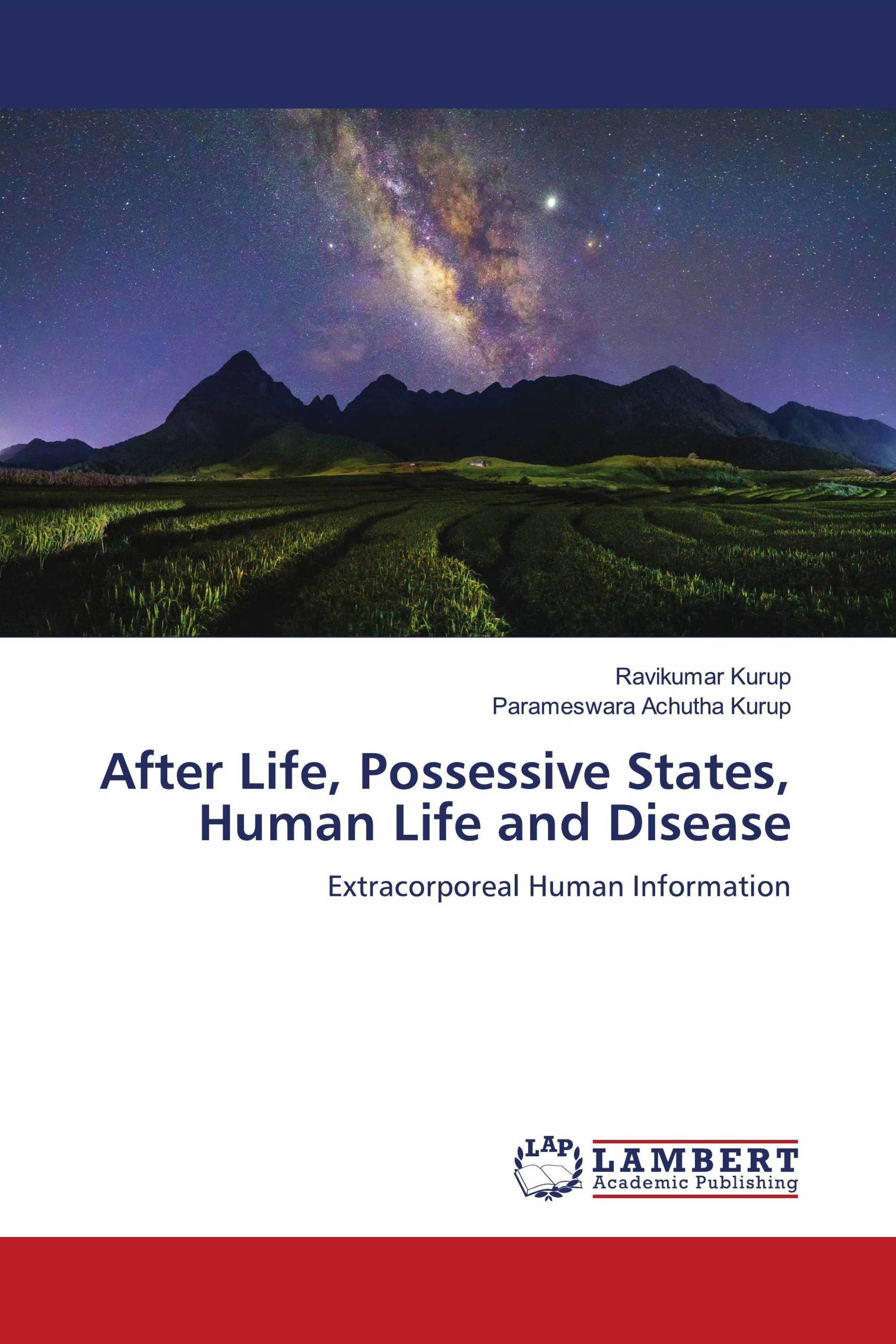 After Life, Possessive States, Human Life and Disease