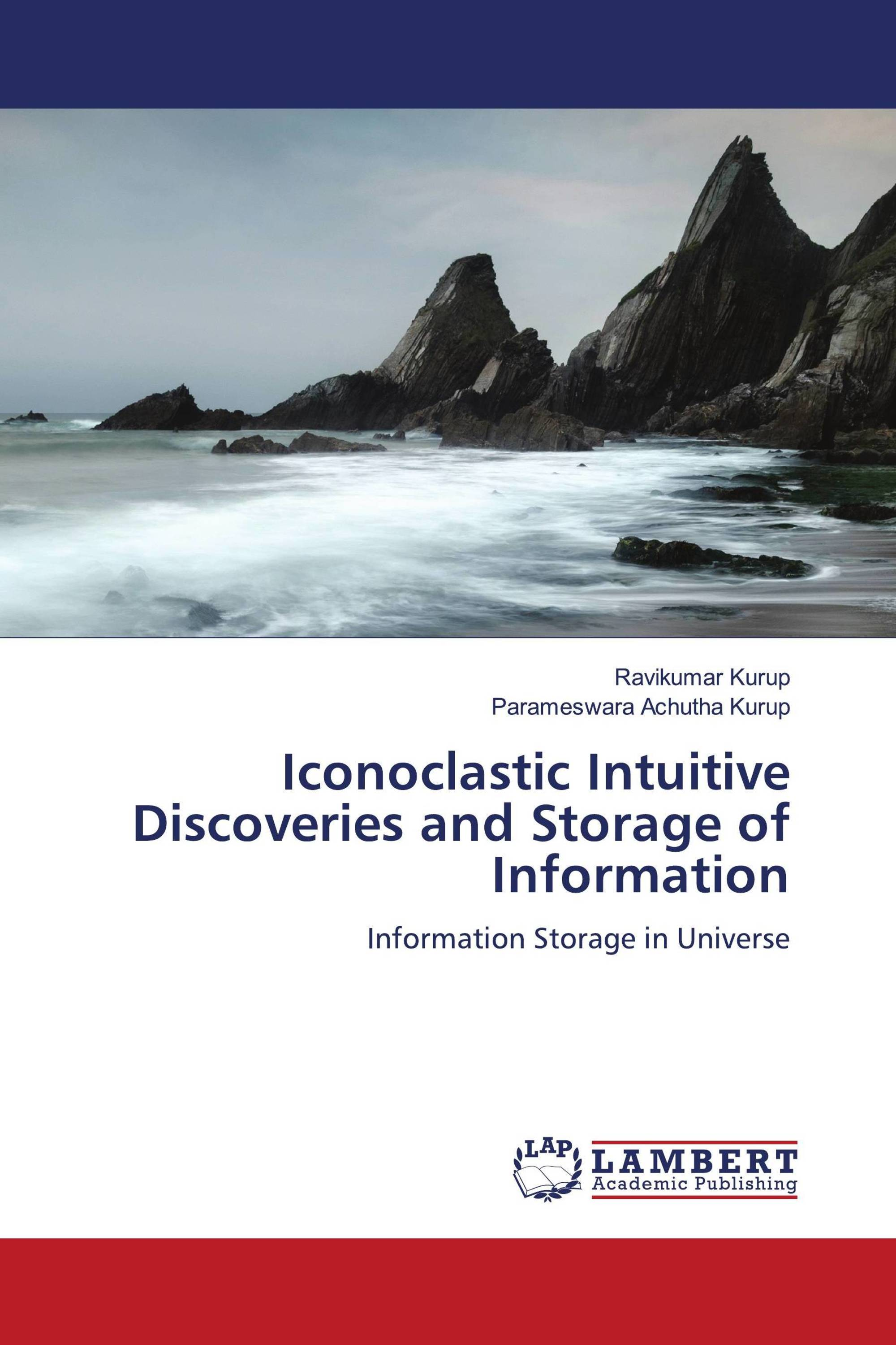 Iconoclastic Intuitive Discoveries and Storage of Information