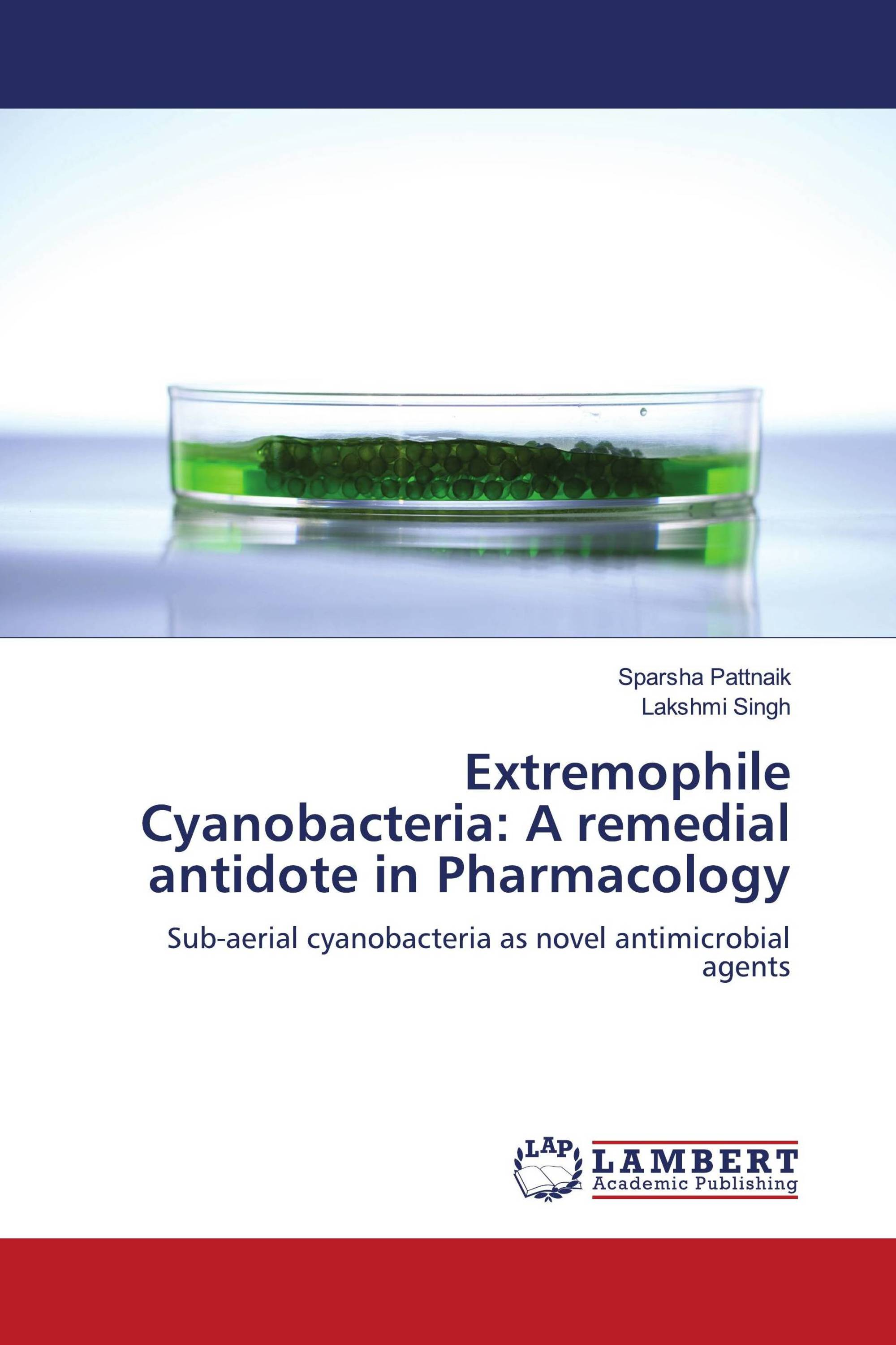 Extremophile Cyanobacteria: A remedial antidote in Pharmacology