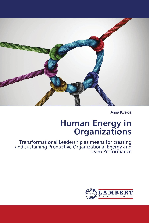 Human Energy in Organizations