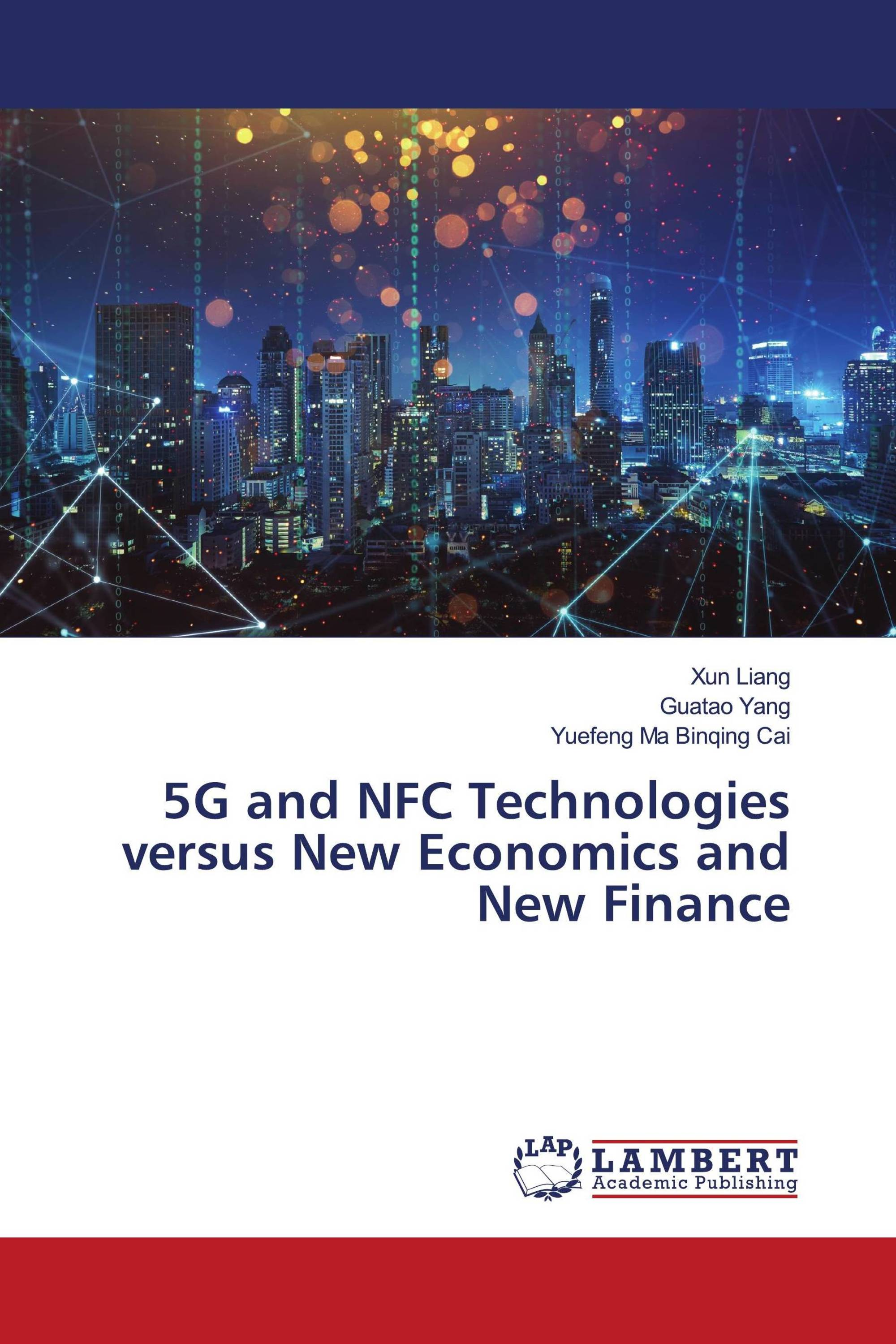 5G and NFC Technologies versus New Economics and New Finance