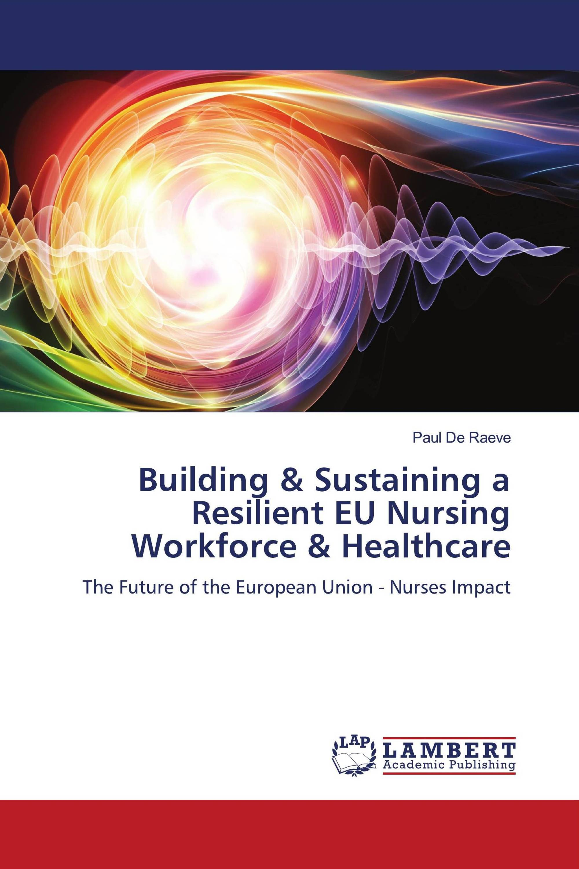 Building & Sustaining a Resilient EU Nursing Workforce & Healthcare