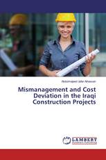 Mismanagement and Cost Deviation in the Iraqi Construction Projects