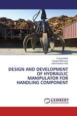 DESIGN AND DEVELOPMENT OF HYDRAULIC MANIPULATOR FOR HANDLING COMPONENT