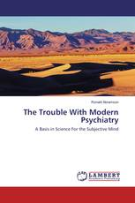 The Trouble With Modern Psychiatry