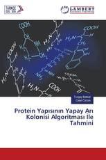 Protein Yapısının Yapay Arı Kolonisi Algoritması İle Tahmini
