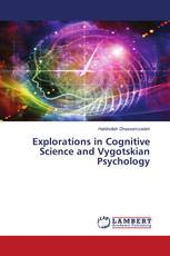 Explorations in Cognitive Science and Vygotskian Psychology