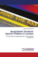 Bangladeshi Students' Speech Problem in London