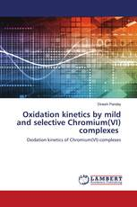 Oxidation kinetics by mild and selective Chromium(VI) complexes
