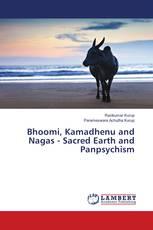 Bhoomi, Kamadhenu and Nagas - Sacred Earth and Panpsychism