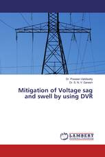Mitigation of Voltage sag and swell by using DVR