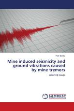 Mine induced seismicity and ground vibrations caused by mine tremors