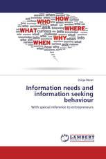 Information needs and information seeking behaviour