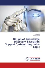 Design of Knowledge Discovery & Decision Support System Using Jaina Logic