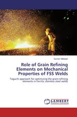 Role of Grain Refining Elements on Mechanical Properties of FSS Welds