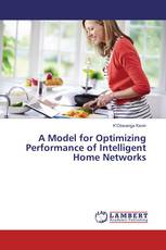 A Model for Optimizing Performance of Intelligent Home Networks