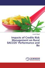 Impacts of Credits Risk Management on Rural SACCOS' Performance and Bo