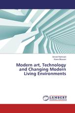 Modern art, Technology and Changing Modern Living Environments