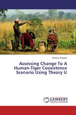 Assessing Change To A Human-Tiger Coexistence Scenario Using Theory U