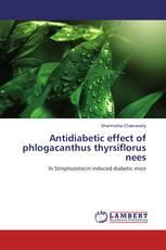 Antidiabetic effect of phlogacanthus thyrsiflorus nees