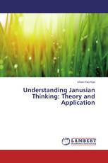 Understanding Janusian Thinking: Theory and Application