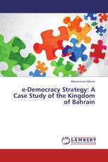 e-Democracy Strategy: A Case Study of the Kingdom of Bahrain