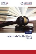 John Locke'da Akıl Vahiy İlişkisi