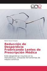 Reducción de Desperdicio Frabricando Lentes de Prescripción Médica