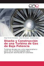 Diseño y Construcción de una Turbina de Gas de Baja Potencia