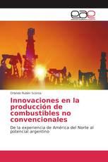 Innovaciones en la producción de combustibles no convencionales